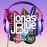Jonas Blue: Electronic Nature - The Mix 2017 [Explicit]