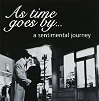 As Time Goes By: a Sentimentaljourney