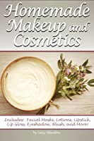 Homemade Makeup and Cosmetics: Learn How to Make Your Own Natural Makeup and Cosmetics [並行輸入品]