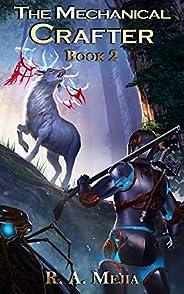The Mechanical Crafter - Book 2 (A LitRPG series) (The Mechanical Crafter series)