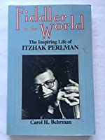 Fiddler to the World: The Inspiring Life of Itzhak Perlman