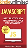 JavaScript: Best Practices to Programming Code with JavaScript (JavaScript, Java, Python, Programming, Code, Project Manag...