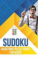 Sudoku Variations Puzzle Books for Nerds