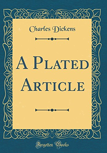 Download A Plated Article (Classic Reprint) 048439164X