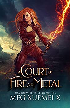 A Court of Fire and Metal: A Paranormal Academy Fantasy (War of the Gods Book 2) by [Xuemei X, Meg]