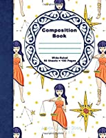 Composition Book: Zodiac Libra Astrology Nymph Warrior goddess Composition Notebook Journal Diary 100 pages Wide Ruled