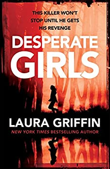 Desperate Girls: A nail-biting thriller filled with shocking twists by [Griffin, Laura]