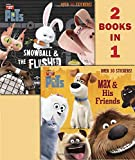 Max & His Friends/Snowball & the Flushed Pets (Secret Life of Pets) (Pictureback(R))