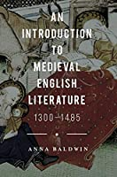 An Introduction to Medieval English Literature: 1300-1485