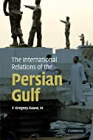 The International Relations of the Persian Gulf by F. Gregory Gause III(2009-12-21)