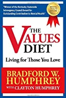 The Values Diet: Living for Those You Love
