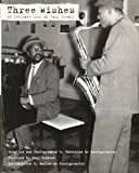 Three Wishes: An Intimate Look at Jazz Greats