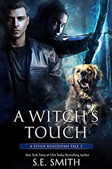 A Witch's Touch: A Seven Kingdoms Tale 3 by [Smith, S.E.]