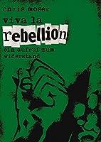 Viva la Rebellion: Ein Aufruf zum Widerstand