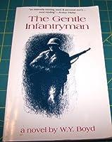 The Gentle Infantryman