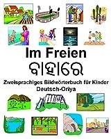 Deutsch-Oriya Im Freien/ବାହାରେ Zweisprachiges Bildwoerterbuch fuer Kinder