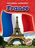 France (Exploring Countries: Blastoff Readers, Level 5)