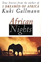 African Nights: True Stories from the Author of I Dreamed of Africa【洋書】 [並行輸入品]