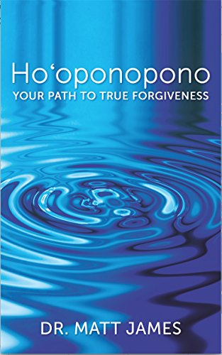 Ho'oponopono: Your Path to True Forgiveness (English Edition)