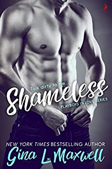 Shameless (Playboys in Love) by [Maxwell, Gina L.]