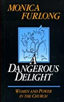 A Dangerous Delight: Women and Power in the Church