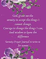 Serenity Prayer Journal to write in for Women: A Guided Prayer Journal with a 52 week Scripture