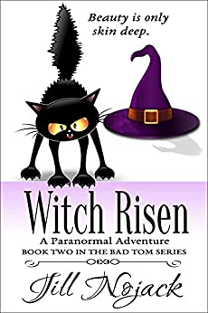 Witch Risen: A Paranormal Adventure (Bad Tom Series Book 2) by [Nojack, Jill]