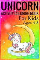 Unicorn Activity  Coloring Book for Kids Ages 4-8: Unicorn Coloring Activity Book for Kids Ages 4-8