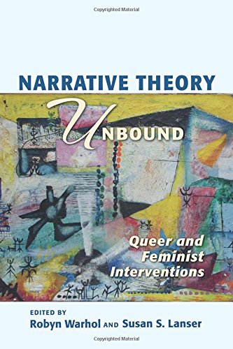 Narrative Theory Unbound: Queer and Feminist Interventions (Theory and Interpretation of Narrative)
