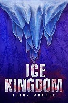 Ice Kingdom (Mermaids of Eriana Kwai Book 3) by [Warner, Tiana]