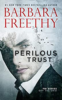 Perilous Trust (Off The Grid: FBI Series Book 1) by [Freethy, Barbara]
