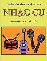 Sách tô màu cho trẻ 2 tuổi (Nhạc cụ): Cuốn sách này có 40 trang tô màu với các đường kẻ to đậm hơn nhằm giảm việc nản chí và cải thiện sự tự tin. Cuốn sách này sẽ hỗ trợ tr