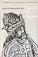Saxo Grammaticus and the Life of Hamlet: A Translation, History, and Commentary