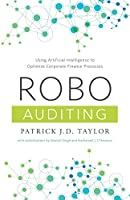 Robo-Auditing: Using Artificial Intelligence to Optimize Corporate Finance Processes