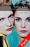 Sister Love and Other Crime Stories (Oxford Bookworms Library)CD Pack