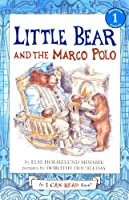 Little Bear and the Marco Polo (I Can Read!: Beginning Reading 1)