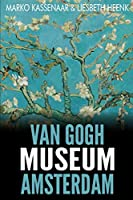 Van Gogh Museum Amsterdam: Highlights of the Collection (Amsterdam Museum Guides)