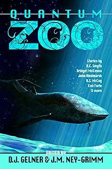 Quantum Zoo by [McKenna, Bridget, McCoy, R.S., Hindmarsh, John, Smyth, A.C., Furie, Ken, Stegall, Sarah, Batt, S.E., Dyson, Scott]