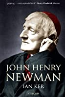John Henry Newman: A Biography【洋書】 [並行輸入品]
