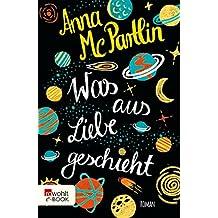 Was aus Liebe geschieht (German Edition)