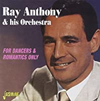 For Dancers & Romantics Only by Ray Anthony & His Orchestra (1999-07-01)