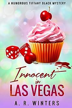 [Winters, A.R.]のInnocent in Las Vegas: A Humorous Tiffany Black Mystery (Tiffany Black Mysteries Book 1) (English Edition)