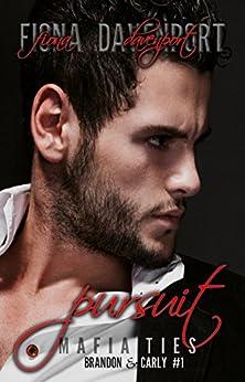Pursuit (Mafia Ties: Brandon & Carly Book 1) by [Davenport, Fiona, Christensen, Elle, Paige, Rochelle]