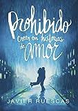 Prohibido creer en historias de amor (Spanish Edition)