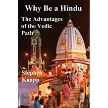 Why Be a Hindu: The Advantages of the Vedic Path