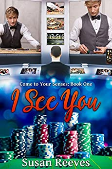 I See You (Come to Your Senses Book 1) by [Reeves, Susan]