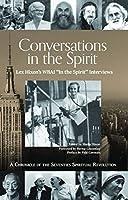 "Conversations in the Spirit: Lex Hixon's WBAI ""in the Spirit"" Interviews: a Chronicle of the Seventies Spiritual Revolution"
