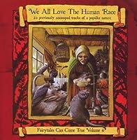 We All Love Human Race: Fairytales Can 4