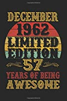 December 1962 Limited Edition 57 Years Of Being Awesome: Lined Journal Notebook For Men and Women Who Are 57 Years Old, 57th Birthday Gift, Vintage Retro Style Birthday Gift.