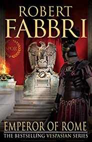 Emperor of Rome: The final, thrilling instalment in the epic Vespasian series